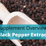 Black Pepper Extract Benefits, Side Effects, Dosage And Stacking