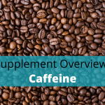 Caffeine Benefits, Side Effects, Dosage And Stacking