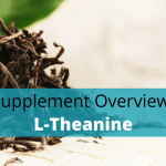 L-Theanine Benefits, Side Effects, Dosage And Stacking