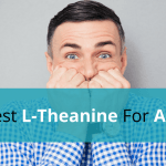 The Best L Theanine For Anxiety