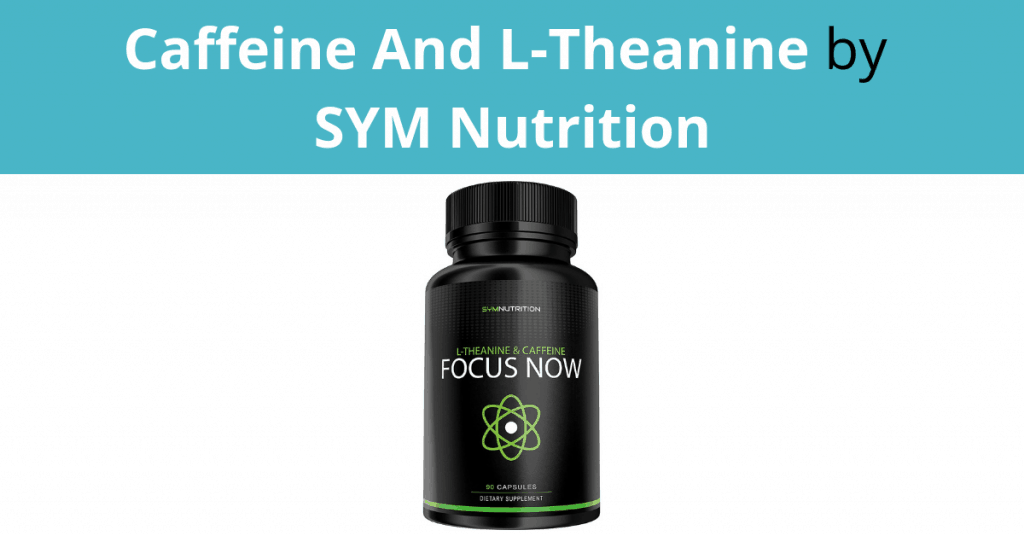 Caffeine And L-Theanine by SYM Nutrition
