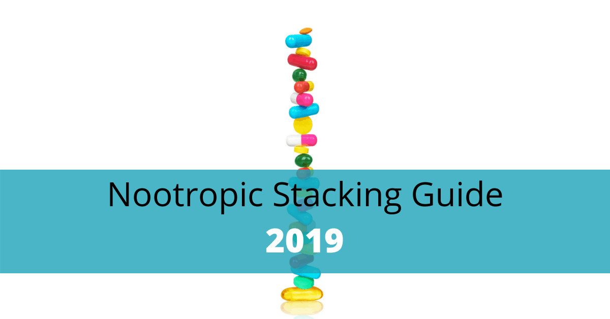The Ultimate Nootropic Stacking Guide [2019 Edition] - Learn About