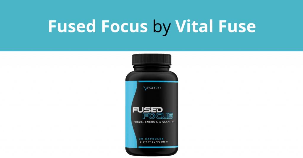 Fused Focus by Vital Fuse